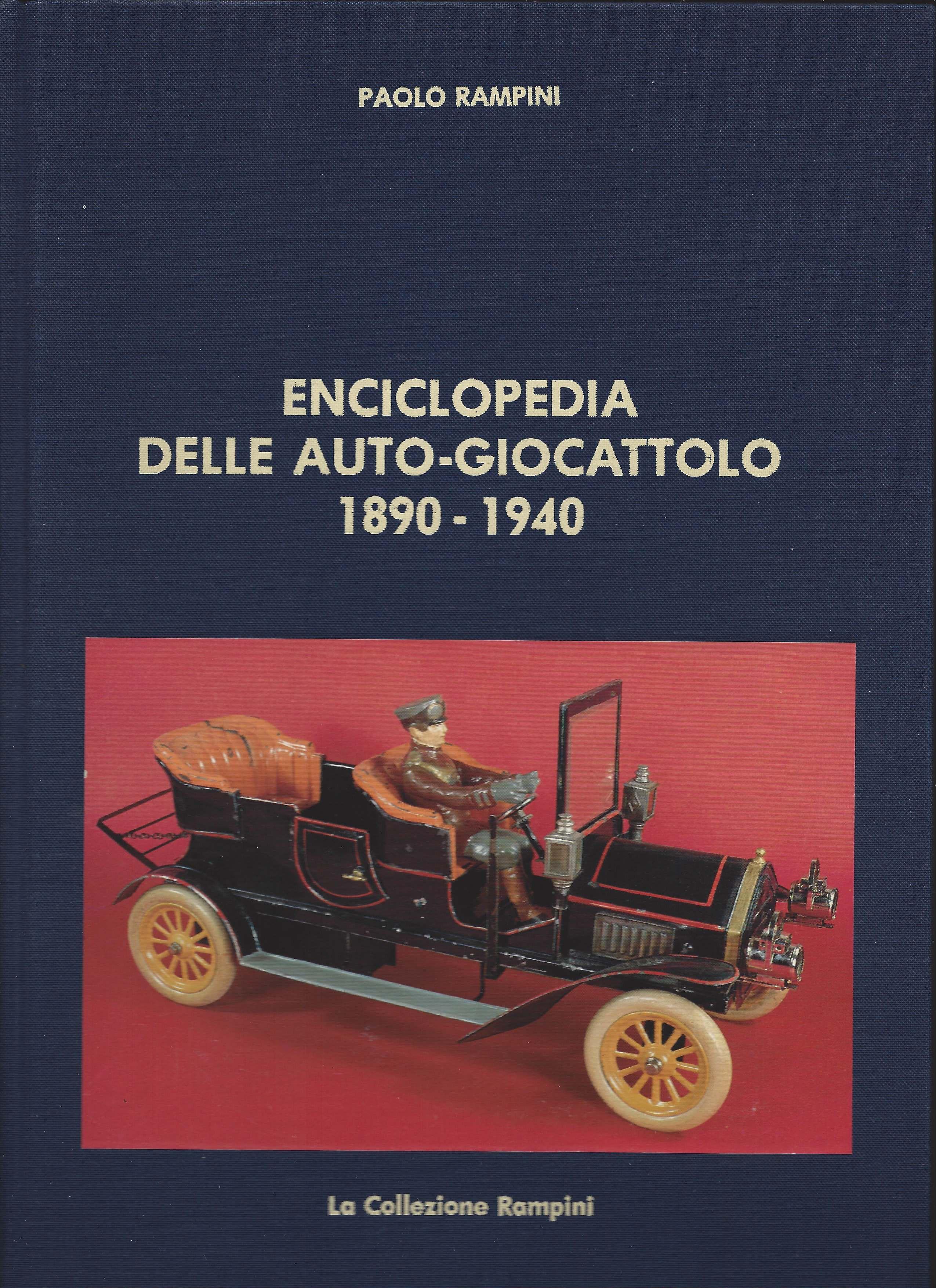 1 - Enciclopedia delle Auto-Giocattolo 1890-1940, Milano, Edizioni Paolo Rampini, 1985