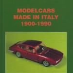 13 - Modelcars Made in Italy 1900-1990, Vimodrone (MI), Giorgio Nada Editore , 2003
