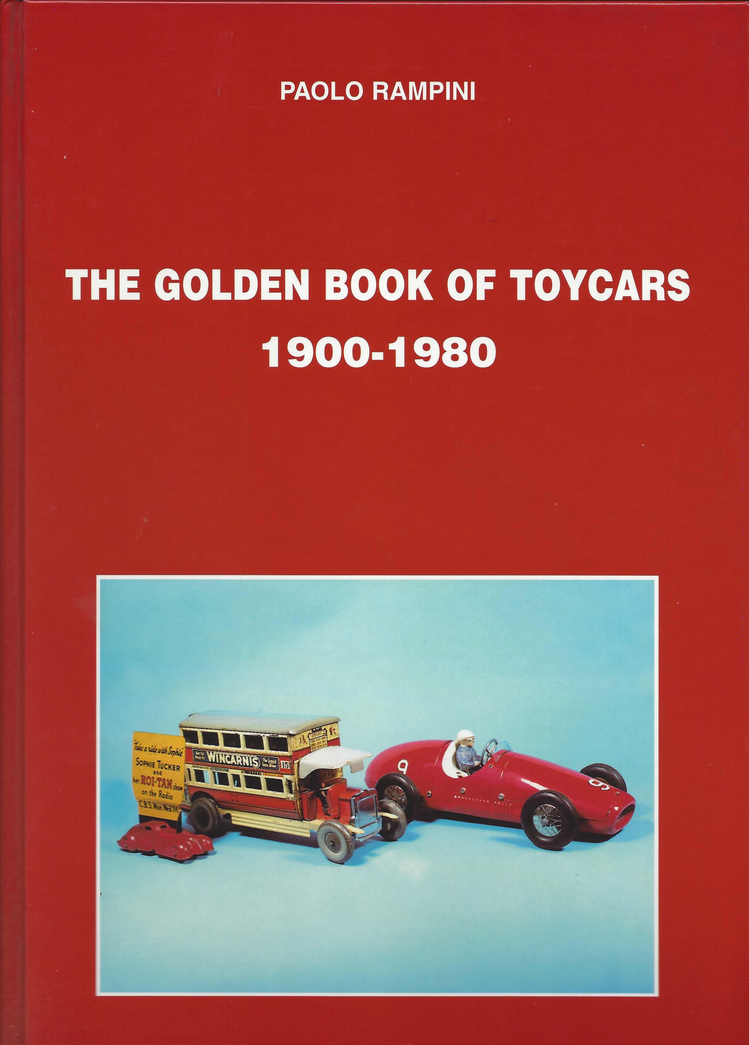 14 - Golden Book of Toycars 1900-1980, Milano, Edizioni Paolo Rampini, 2004