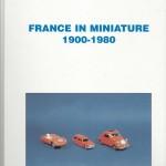 15 - France in Miniature 1900-1980, Milano, Edizioni Paolo Rampini, 2004