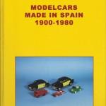 16 - Modelcars made in spain 1900-1980, Milano, Edizioni Paolo Rampini, 2005