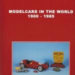 17 - Modelcars in the world 1900-1985, Milano, Edizioni Paolo Rampini, 2007