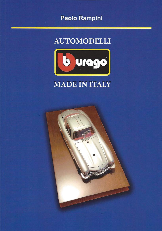 AUTOMODELLI BURAGO MADE IN ITALY, Torino, Editrice Il Cammello, 2019 [18° cartaceo]
