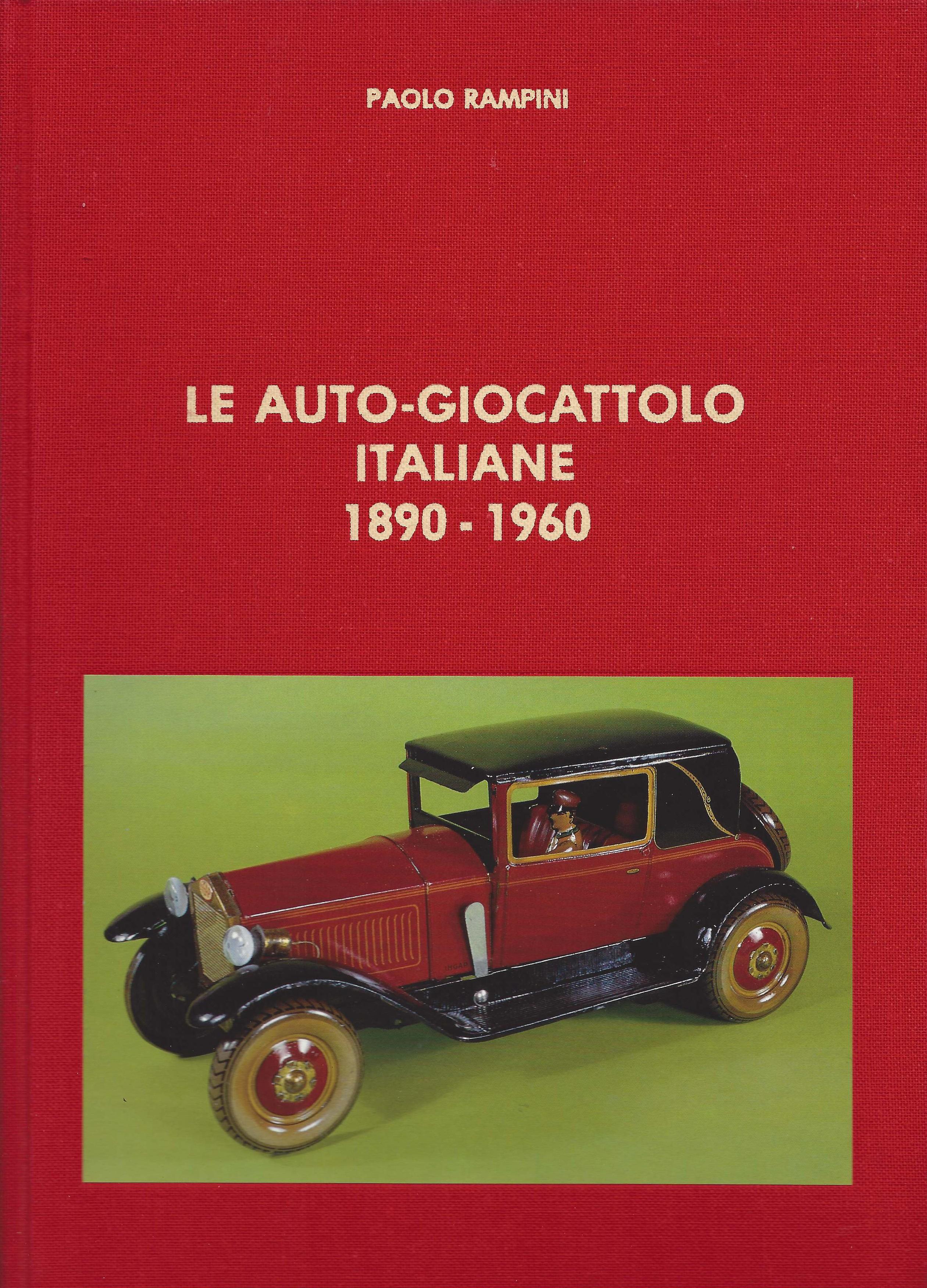 2 - Le auto-giocattolo italiane 1890-1960, Milano, Edizioni Paolo Rampini, 1986