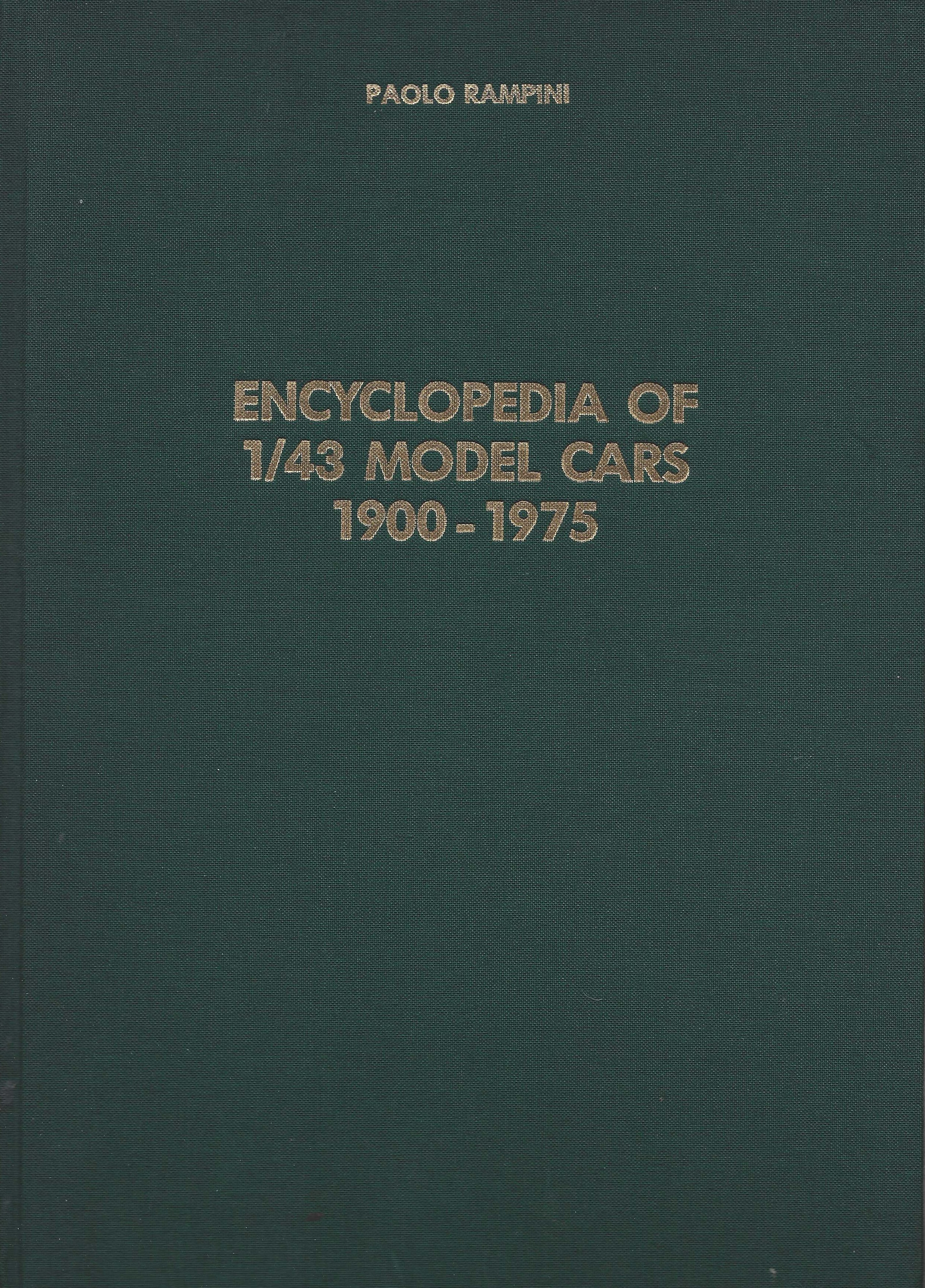 3 - Encyclopedia of 1:43 Model Cars 1900-1975, Milano, Edizioni Paolo Rampini, 1990