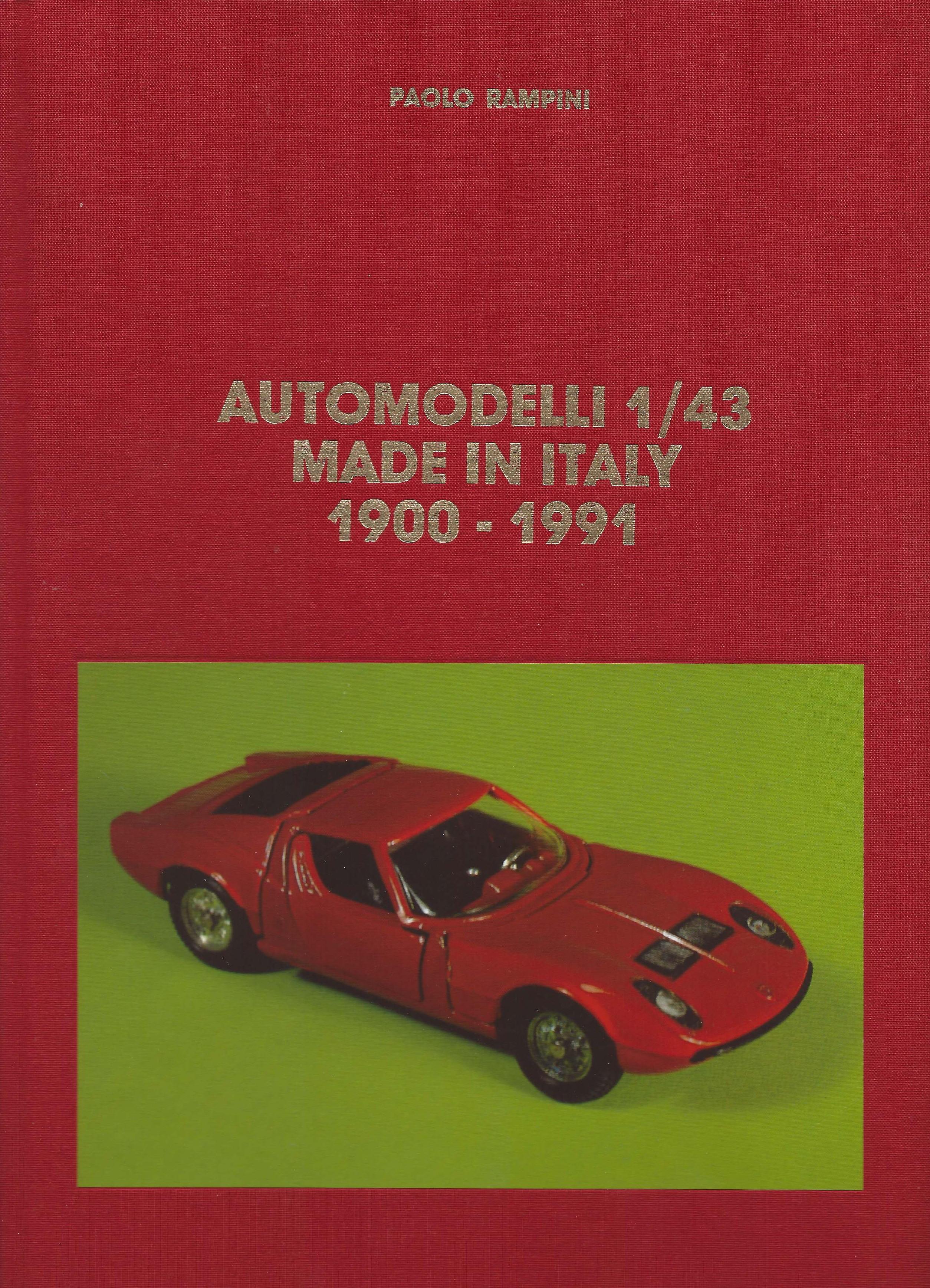 5 - Automodelli 1:43 Made in Italy 1900-1991, Milano, Edizioni Paolo Rampini, 1992