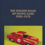 7 - The Golden Book of Model Cars 1900-1975, Milano, Edizioni Paolo Rampini, 1995