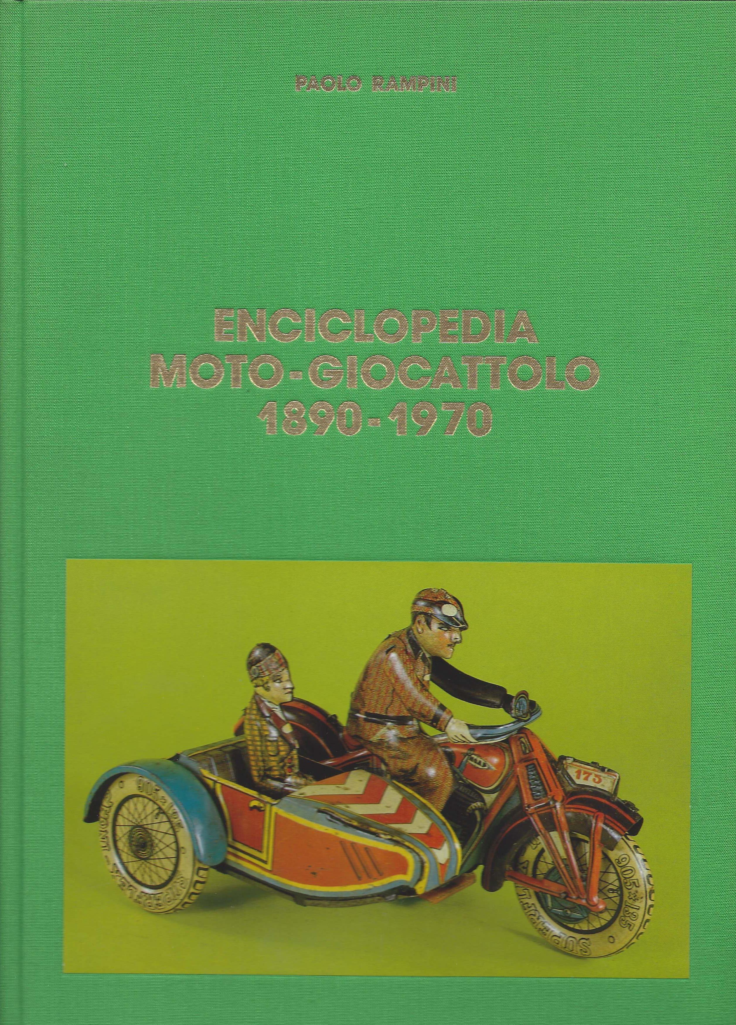 8 - Enciclopedia Moto-Giocattolo 1890-1970, Milano, Edizioni Paolo Rampini, 1996
