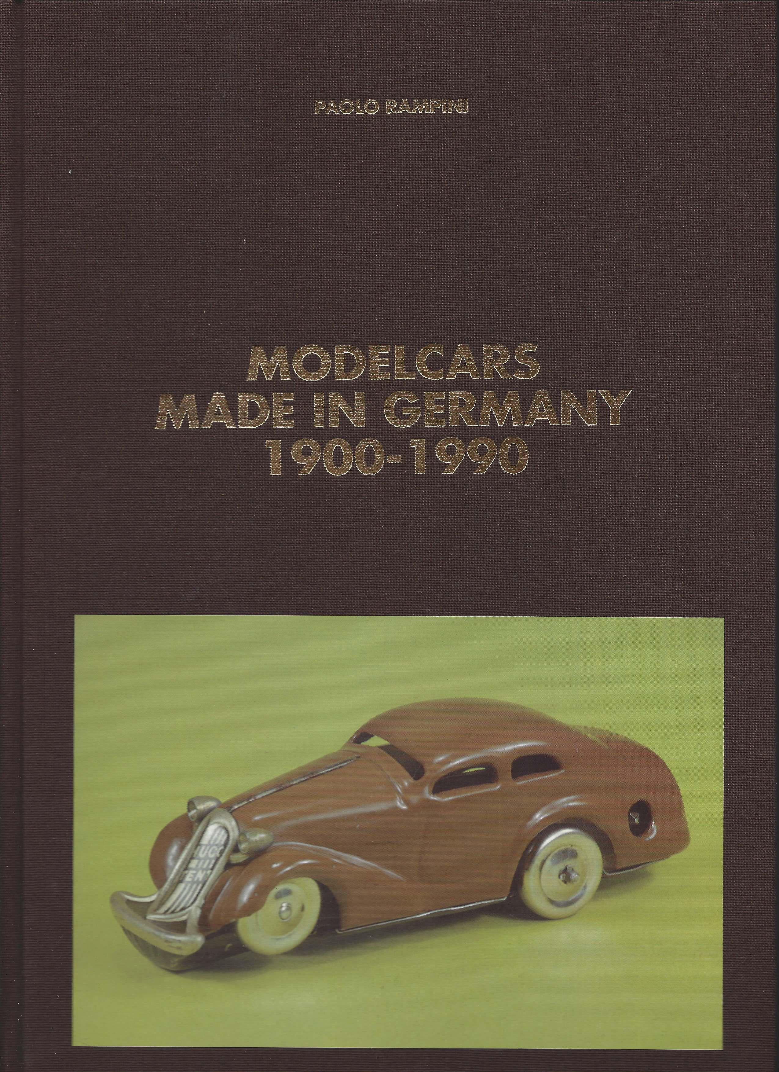 9 - Modelcars made in Germany 1900-1990, Milano, Edizioni Paolo Rampini, 1998