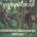 """Creedence Clearwater Revival - """"I Put A Spell On You"""" e """"Walk on the water"""""""