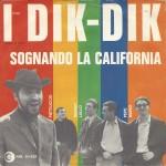 """I Dik-Dik - """"Sognando la California"""" e """"Dolce di giorno"""" lato A"""
