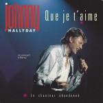 """Johnny Hallyday - """"Que je t'aime"""" et """"Le chanteur abandonné"""""""
