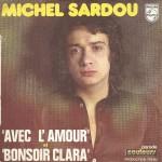 """Michel Sardou - """"Avec l'amour"""" et """"Bonsoir Clara"""""""