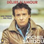 """Michel Sardou - """"Délire d'amour"""" et """"Une femme... Ma fille"""""""