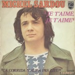 """Michel Sardou - """"Je t'aime ja t'aime"""" et """"La Corrida n'aura pas lieu"""""""