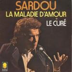 """Michel Sardou - """"La maladie d'amour"""" et """"Le curé"""""""