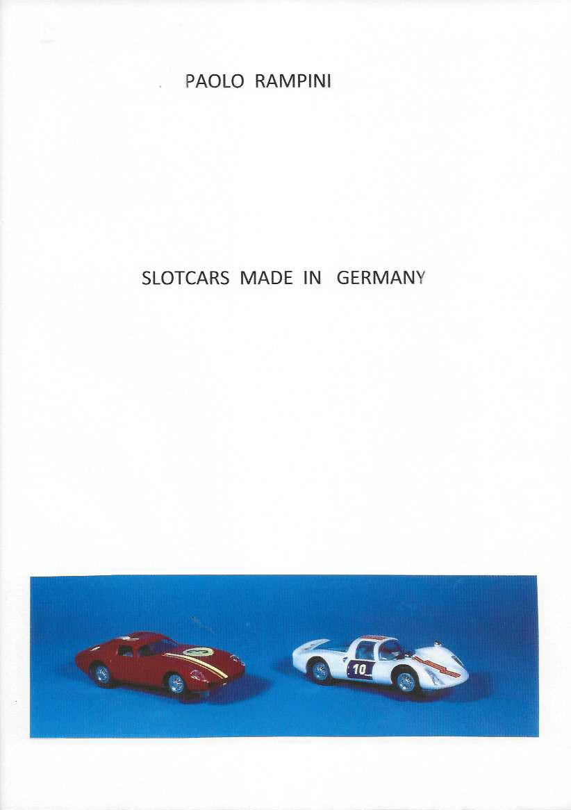 Slotcars Made in Germany, Paolo Rampini, 2015