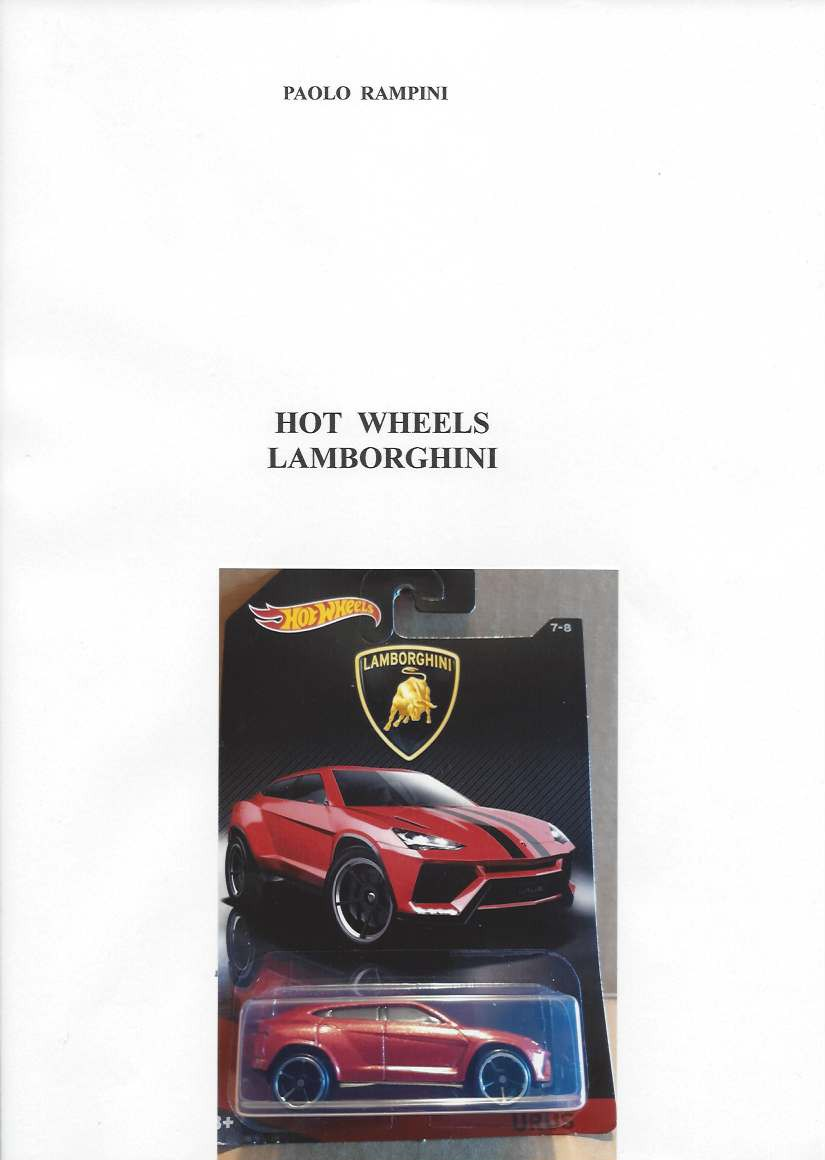 HOT WHEELS LAMBORGHINI , Paolo Rampini, 2017