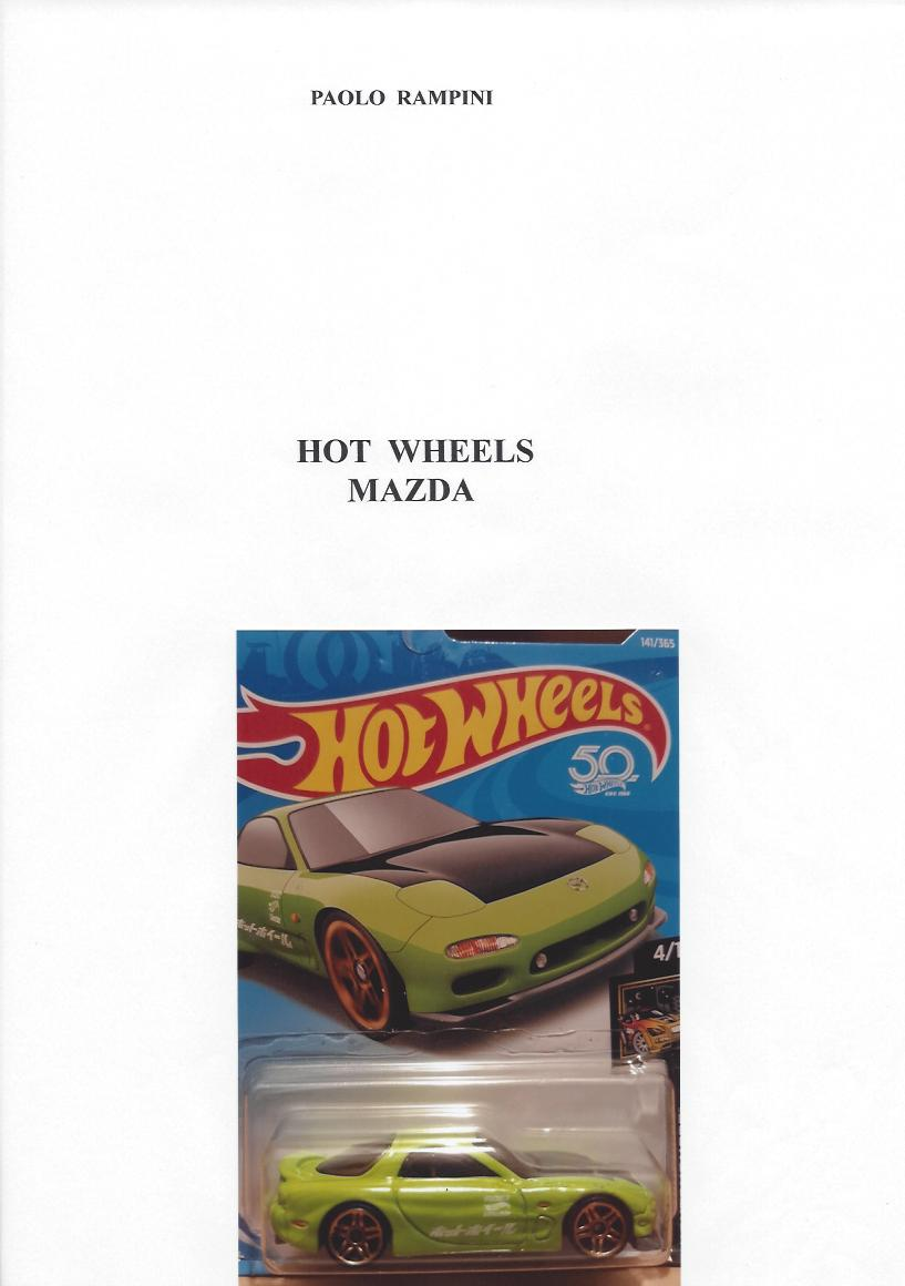 HOT WHEELS MAZDA, Paolo Rampini, 2018